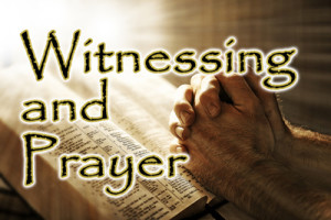 21---Witnessing-and-Prayer