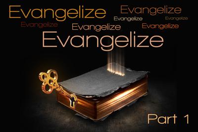 Evangelize-Pt-1