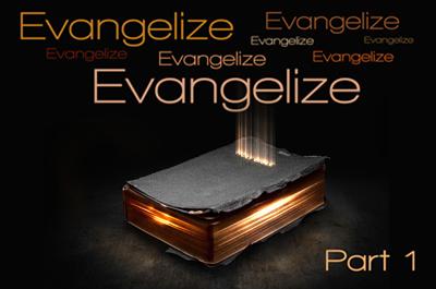 Evangelize-Pt-1a