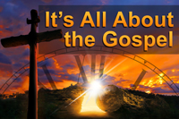 Its-All-About-the-Gospel-TILE_a_200x