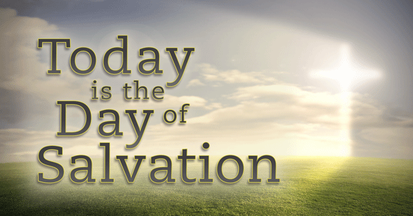 Today-is-the-Day-of-Salvation-final-600x