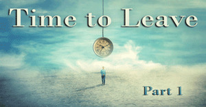 Time-to-Leave-Part-1_300x