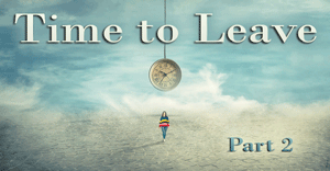 Time-to-Leave-Part-2_300x