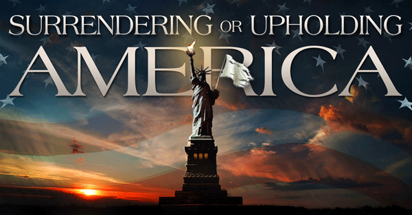 Surrending-or-Upholding-America-600x_A