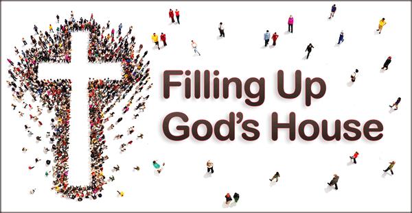 Filling-Up-Gods-House-a-600x